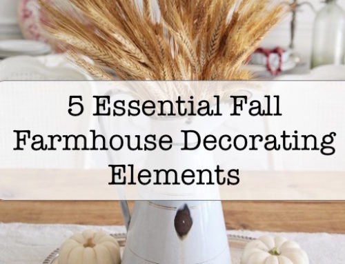 5 Essential Fall Farmhouse Decorating Elements