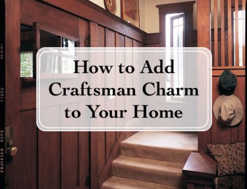 How to Add Craftsman Character to Your Modern-Day Home